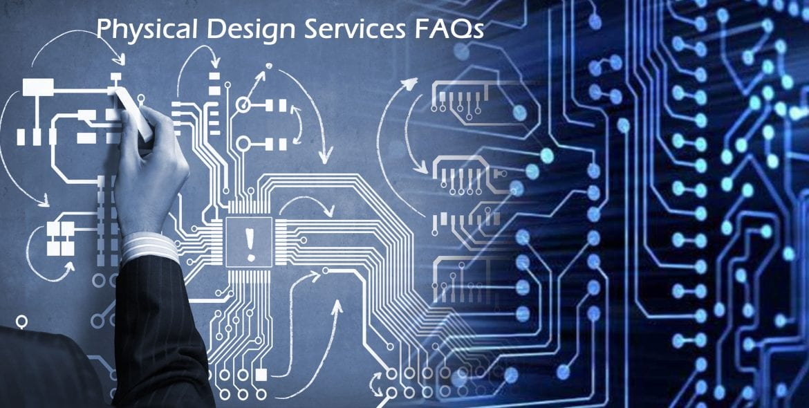 Physical Design Services FAQs