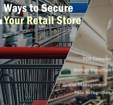 4 Ways to Secure Your Retail Store This Holiday Season with Video Management Software