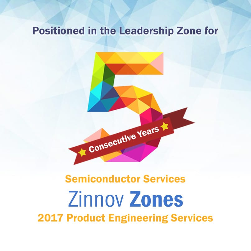 eInfochips Positioned in the Leadership Zone for the 5th Consecutive Year for Semiconductor Services in Zinnov Zones 2017 Product Engineering Services.